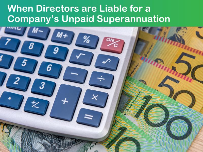 When Directors are Liable for a Company's Unpaid Superannuation